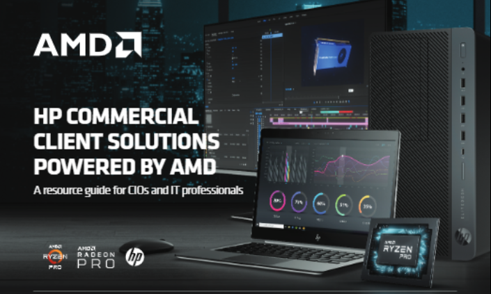 HP Commercial client solutions powered by AMD. A resource guide for CIOs and IT professionals
