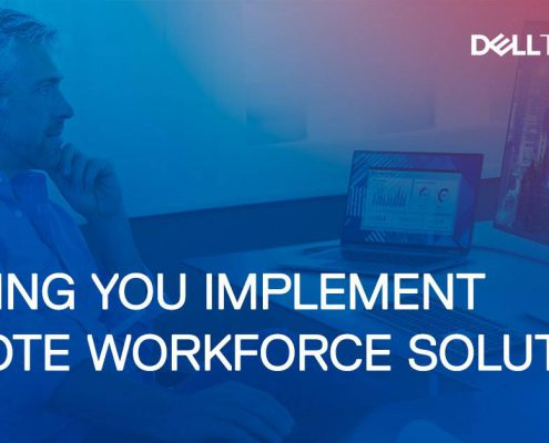 Dell Technologies Helping you implement remote workforce solutions