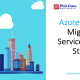 Azure Cloud Migration Services and Strategy